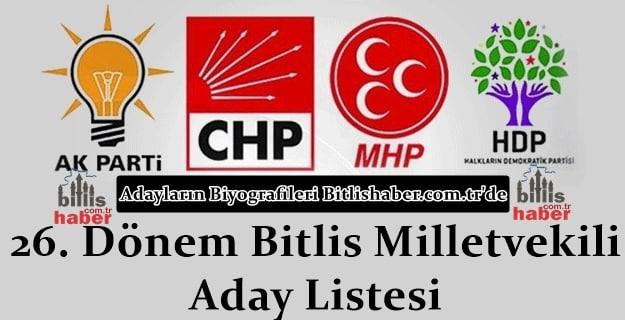 26. Dönem Bitlis Milletvekili Aday Listesi