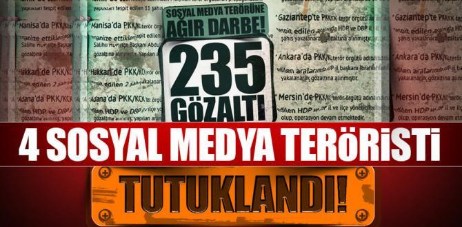 4 sosyal medya teröristine tutuklama!