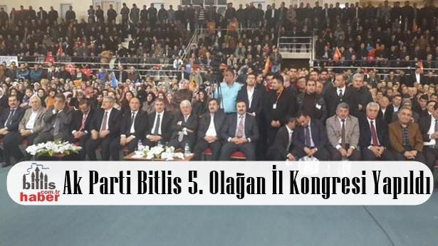 Ak Parti Bitlis 5. Olağan İl Kongresi Yapıldı