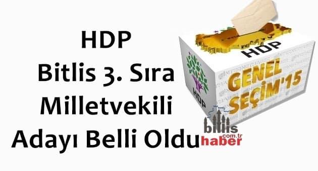 HDP Bitlis 3. Sıra Milletvekili Adayı Belli Oldu