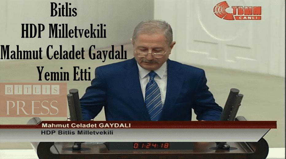 Bitlis Milletvekili Mahmut Celadet Gaydalı Yemin Etti