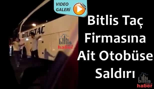 Bitlis Taç Firmasına Ait Otobüse Saldırı