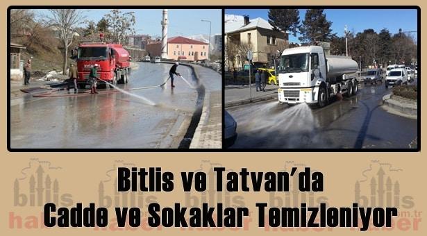 Bitlis ve Tatvan'da Cadde ve Sokaklar Temizleniyor