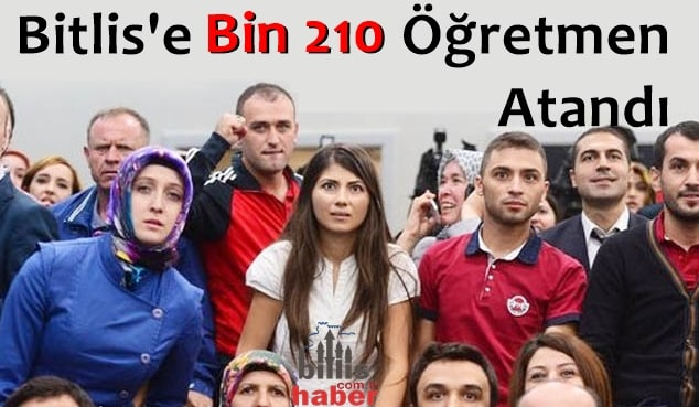 Bitlis'e Bin 210 Öğretmen Atandı