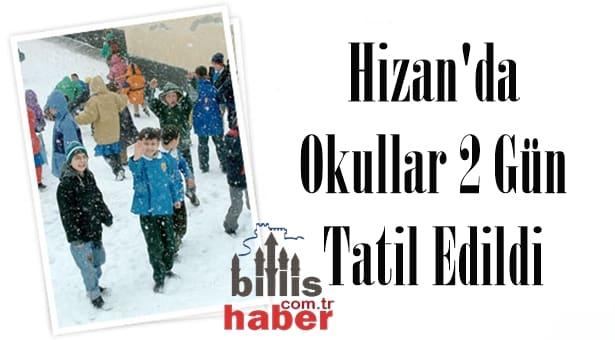 Hizan'da Okullar 2 Gün Tatil Edildi