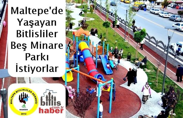 Maltepe'de Yaşayan Bitlisliler Beş Minare Parkı İstiyor