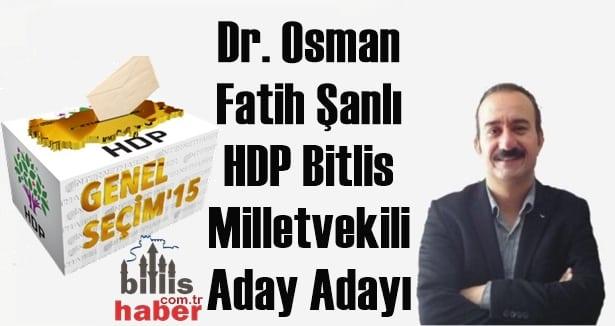 Osman Fatih Şanlı HDP Bitlis Milletvekili Aday Adayı