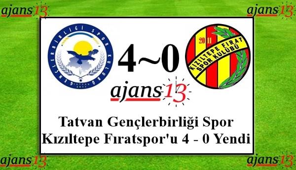Tatvan Gençlerbirliği, Kızıltepe Fıratspor'u 4 – 0 Yendi