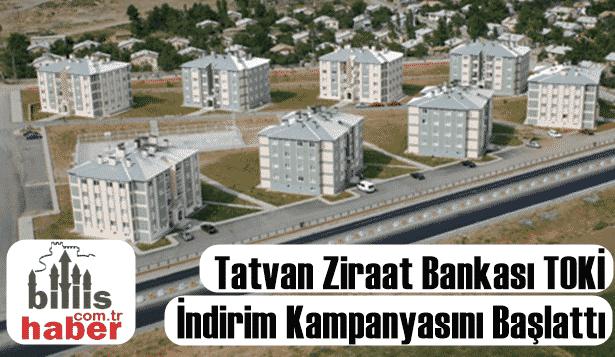 Tatvan Ziraat Bankası TOKİ İndirim Kampanyasını Başlattı