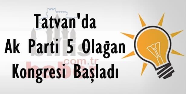 Tatvan'da Ak Parti Kongresi Başladı