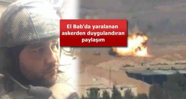El Bab'da yaralanan asker Abdulkadir Dirmilli'den duygulandıran paylaşım