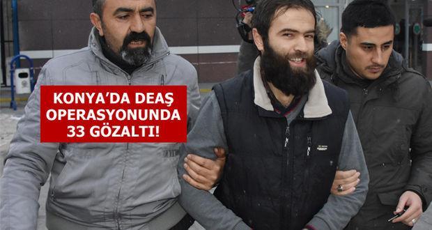 Konya'da DEAŞ operasyonu: 33 gözaltı